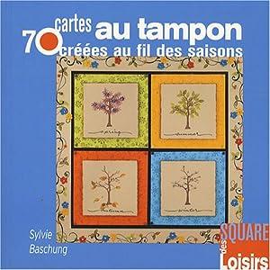 70 cartes au tampon créées au fil des saisons
