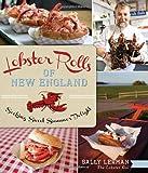 Lobster Rolls of New England:: Seeking Sweet Summer Delight (American Palate)