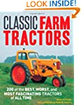 Classic Farm Tractors: 200 of the Bes...