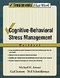 Cognitive-Behavioral Stress Management: Workbook (Treatments That Work)