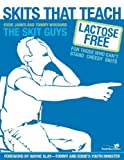 img - for Skits That Teach: Lactose Free for Those Who Can't Stand Cheesy Skits (Youth Specialties) book / textbook / text book