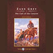 The Call of the Canyon | [Zane Grey]