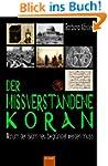 Der missverstandene Koran: Warum der...
