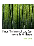 Punch: The Immortal Liar, Documents In His History