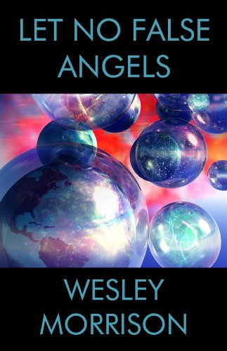 Let No False Angels (The Many Earths Book 1)