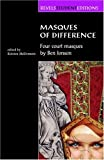 Masques of Difference: Four Court Masques by Ben Jonson (Revels Student Editions)