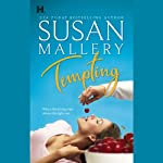 Tempting (       UNABRIDGED) by Susan Mallery Narrated by Therese Plummer