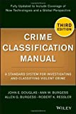 img - for Crime Classification Manual: A Standard System for Investigating and Classifying Violent Crime book / textbook / text book