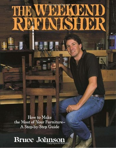 the-weekend-refinisher-by-bruce-e-johnson-1989-03-11