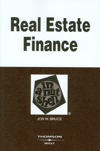 Real Estate Finance in a Nutshell (In a Nutshell (West...