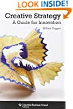 Creative Strategy: A Guide for Innovation (Columbia Business School Publishing)
