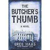 The Butcher's Thumb: A Novel ~ Greg Haas