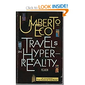 travels in hyperreality essays Travels in hyperreality has 2313 ratings and 104 reviews  eco displays in  these essays the same wit, learning, and lively intelligence that delighted readers  of.