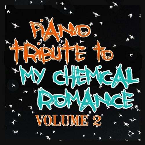 Piano Tribute to My Chemical Romance 2 by My Chemical Romance Tribute (2011-01-11)