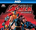 Astonishing X-Men: Dangerous [HD]: Astonishing X-Men: Dangerous Season 1 [HD]