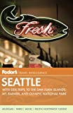 img - for Fodor's Seattle, 5th Edition: with Side Trips to the San Juan Islands, Mt. Rainier, and Olympic National Park (Full-color Travel Guide) book / textbook / text book