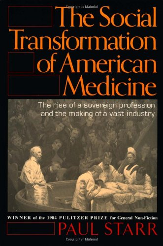 The Social Transformation of American Medicine: The rise...