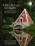Follies of Europe: Architectural Extravaganzas