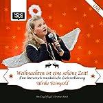 Weihnachten ist eine schöne Zeit: Eine literarisch-musikalische Liebeserklärung | Ulrike Beimpold