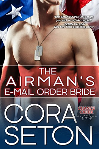 The Airman's E-Mail Order Bride (Heroes of Chance Creek Series Book 5) (The Navy Seals Email Order Bride compare prices)