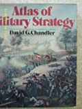 Atlas of Military Strategy (0029057507) by Chandler, David G.
