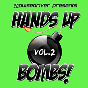 Pulsedriver-Hands Up Bombs! Vol. 2