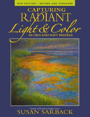 Capturing Radiant Light & Color in Oils and Pastels (Painting Light In Oils compare prices)