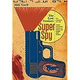 Super Spy: The Lost Dossiers ~ Matt Kindt