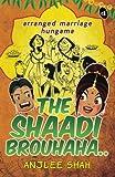 The Shaadi Brouhaha..: Arranged Marriage Hungama