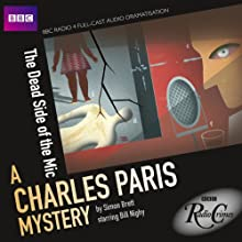 BBC Radio Crimes: A Charles Paris Mystery: The Dead Side of the Mic  by Simon Brett, Jeremy Front (adaptation) Narrated by Bill Nighy, Suzanne Burden, Charlotte Green