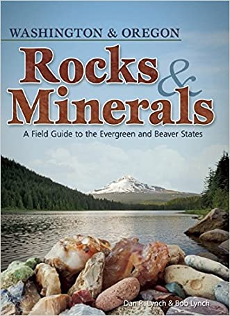 Rocks and Minerals of Washington and Oregon: A Field Guide to the Evergreen and Beaver States (Rocks & Minerals Identification Guides)