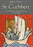 Bede's Life of Saint Cuthbert: In a Modern English Version by Simon Webb