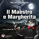 Il Maestro e Margherita Audiobook by Michail Bulgakov Narrated by Moro Silo