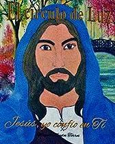 El Circulo De Luz: Jesus, Yo Confio En Ti (spanish Edition)