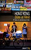 Hong Kong State of Mind: 37 Views of a City That Doesn