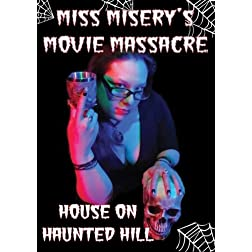 Miss Misery's Movie Massacre: House on Haunted Hill