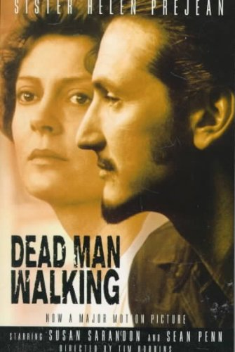 Dead Man Walking : An Eyewitness Account of the Death Penalty in the United States, by Helen Prejean