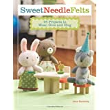 Sweet Needle Felts: 25 Projects to Wear, Give & Hug ~ Jenn Docherty