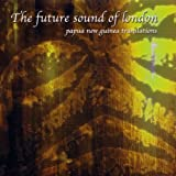 Future Sound of London Papua New Guinea Translations