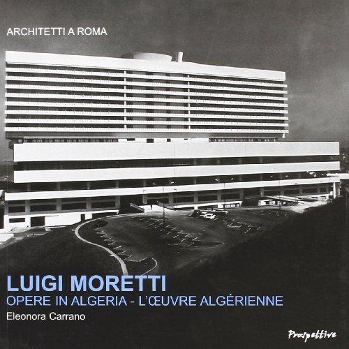 luigi-moretti-opere-in-algeria-ediz-italiana-e-francese
