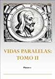 img - for Vidas paralelas: Tomo II (Spanish Edition) book / textbook / text book