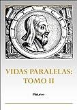img - for Vidas paralelas: Tomo II (Spanish Edition) book / textbook / text book