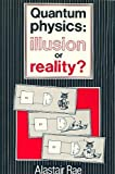 Quantum Physics: Illusion or Reality? (0521278023) by Alastair Rae