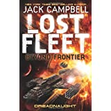 The Lost Fleet: Beyond the Frontier: Dreadnaught (Lost Fleet Beyond/Frontier 1)by Jack Campbell
