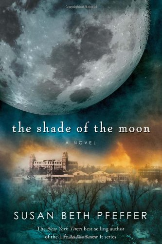 The Shade of the Moon (Life As We Knew It Series)