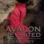 Avalon Revisited | O. M. Grey