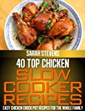 40 Top Chicken Slow Cooker Recipes - Easy One Pot Meals For The Whole Family