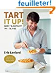 Tart It Up!: Sweet and Savoury Tarts...