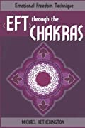 Emotional Freedom Technique (EFT) Through The Chakras