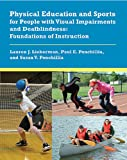 img - for Physical Education and Sports for People with Visual Impairments and Deafblindness: Foundations of Instruction book / textbook / text book